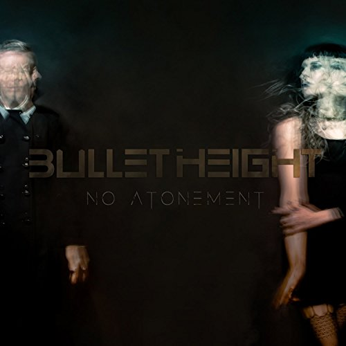 Bullet Height No Atonement CD Cover