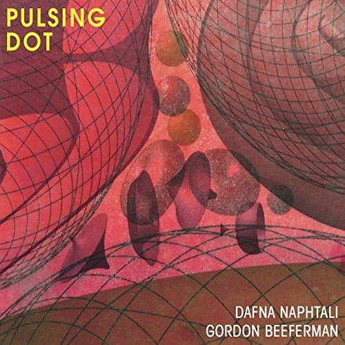 Dafna Naphtali Gordon Beeferman Pulsing Dot CD Cover