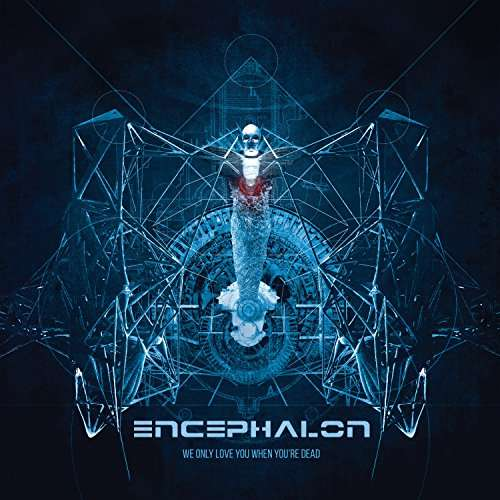 Encephalon We Only Love You When Youre Dead CD Cover