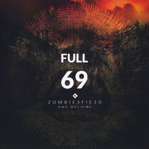 Full Contact 69 Zombie3fie3d Rmx Machine CD Cover