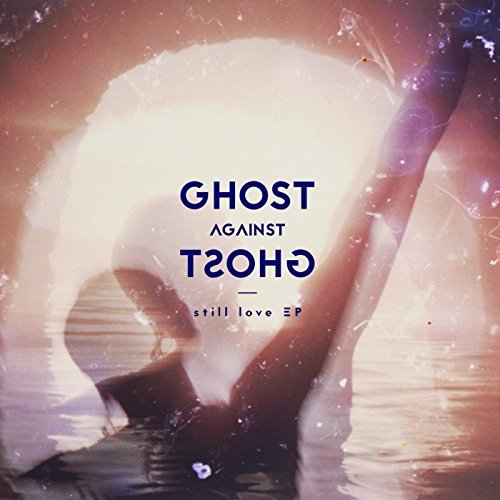Ghost Against Ghost Still Love CD Cover