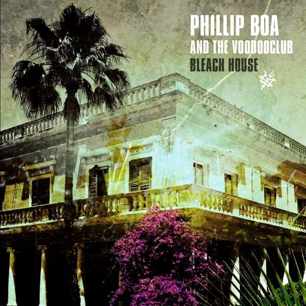 Phillip Boa And The Voodooclub Bleach House