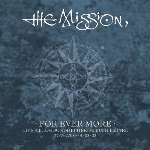 The Mission For Ever More Live At The London Shepherds Bush Empire CD Cover