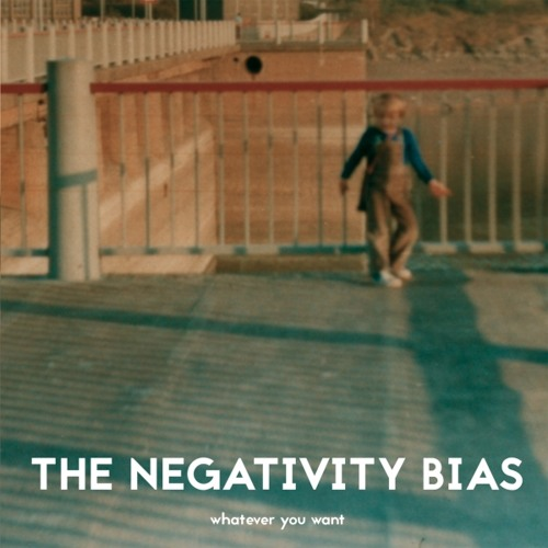 The Negativity Bias Whatever You Want CD Cover