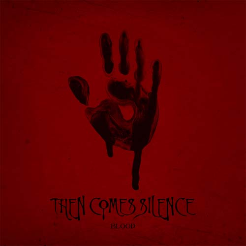 Then Comes Silence Blood CD Cover