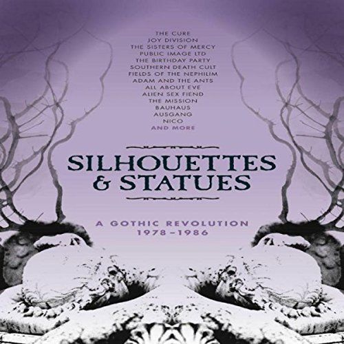 Various Artists Silhouettes And Statues A Gothic Revolution 1978 1986 CD Cover