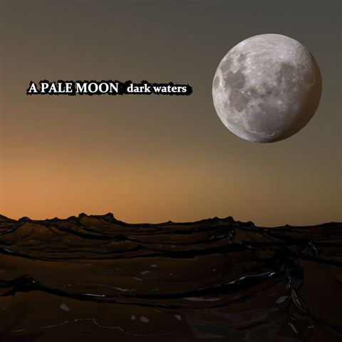 a pale moon dark waters
