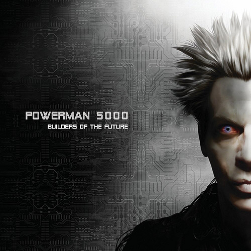 powerman 5000 builders of the future