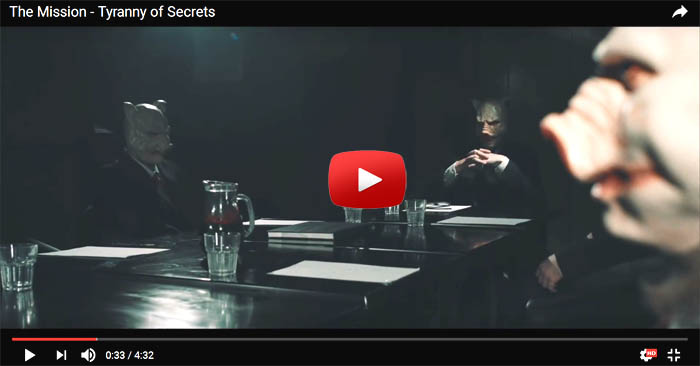 the mission tyranny of secrets video clip